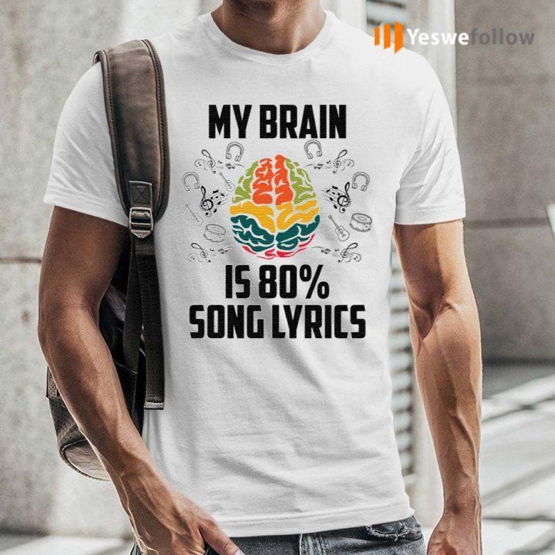 My-Brain-Is-80-Percent-Song-Lyrics-shirts