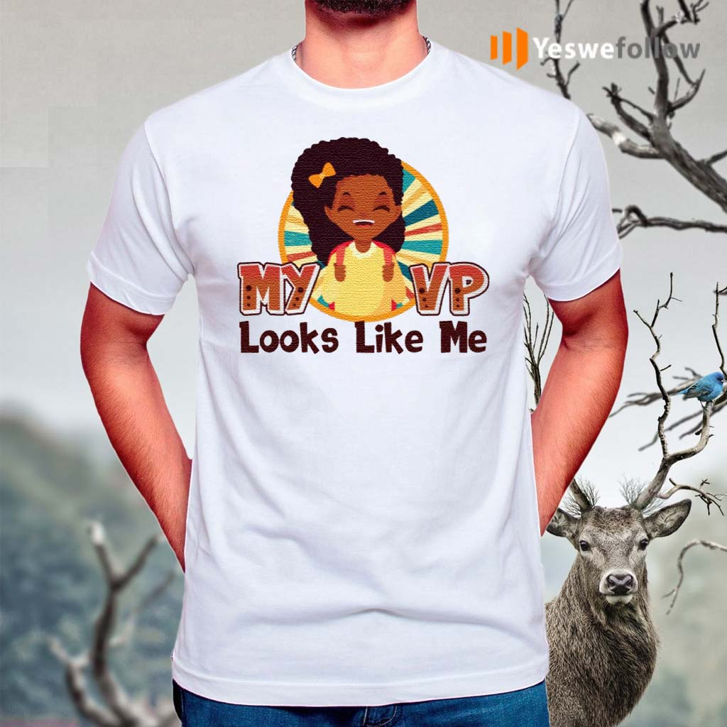My-Vice-President-Usa-Looks-Like-Me-Kamala-Harris-2020-Boss-Lady-T-Shirt