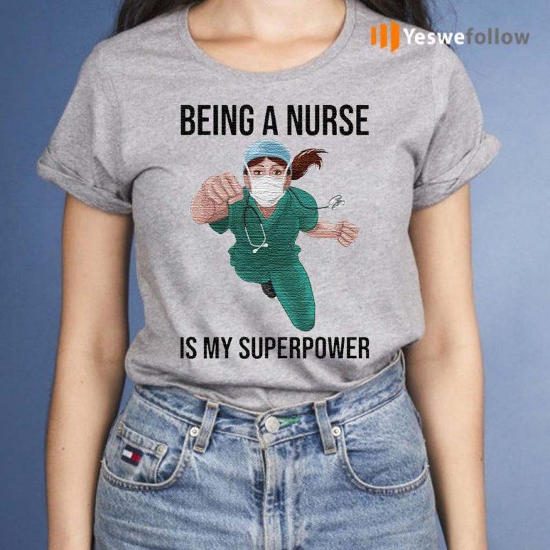 Nurse-Super-hero-Being-a-Nurse-is-My-Superpower-shirt
