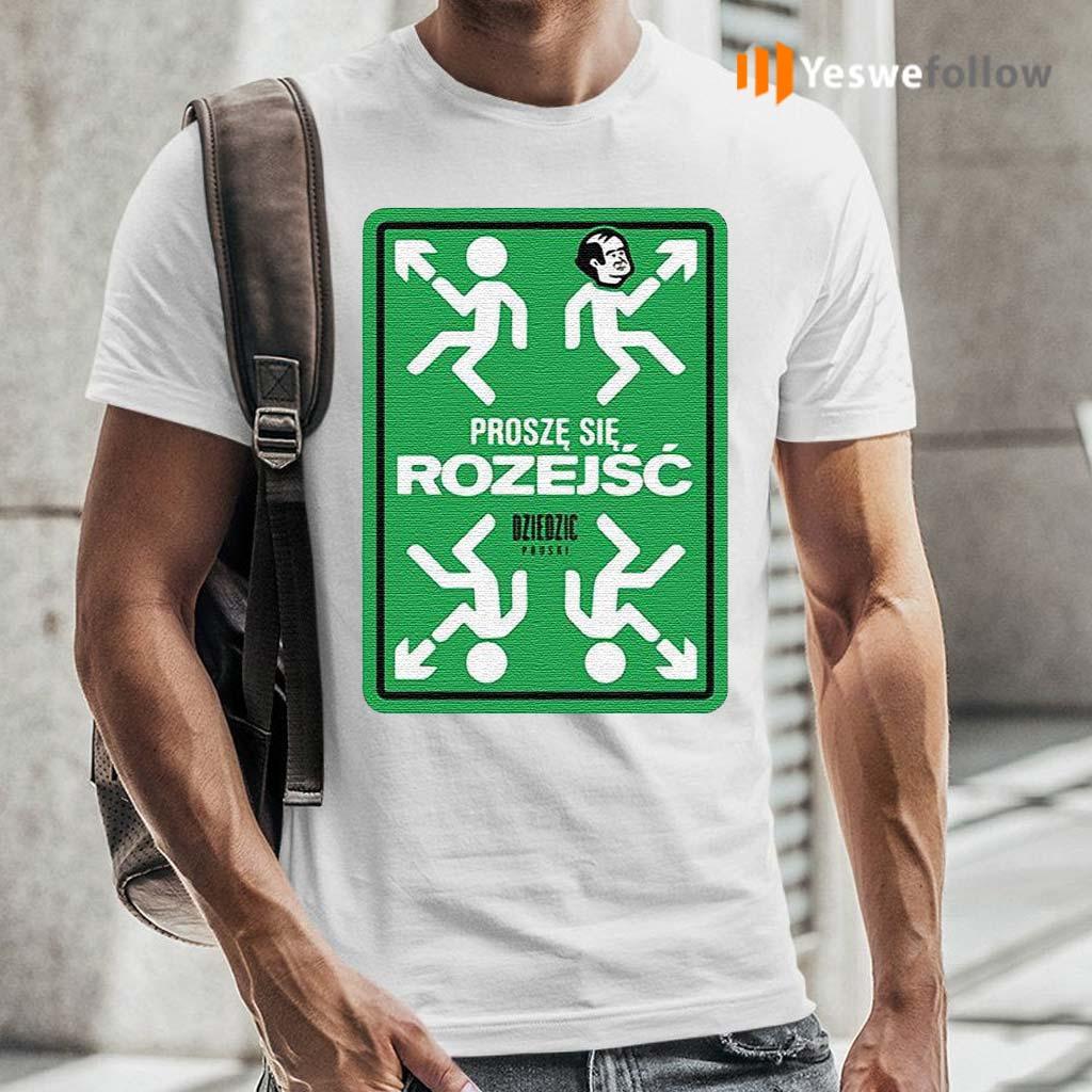 Prosze-Sie-Rozejsc-Dziedzic-Pruski-Shirt