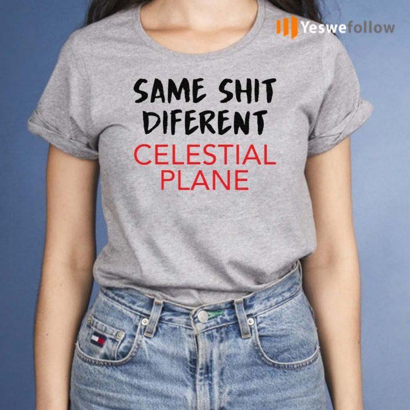 Same-Shit-Different-Celestial-Plane-shirt