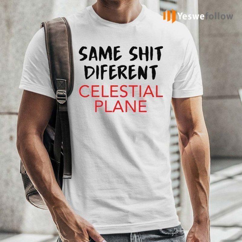Same-Shit-Different-Celestial-Plane-shirts