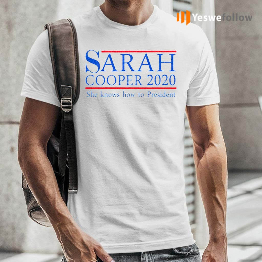 Sarah-Cooper-2020-She-Knows-How-To-President-T-Shirts