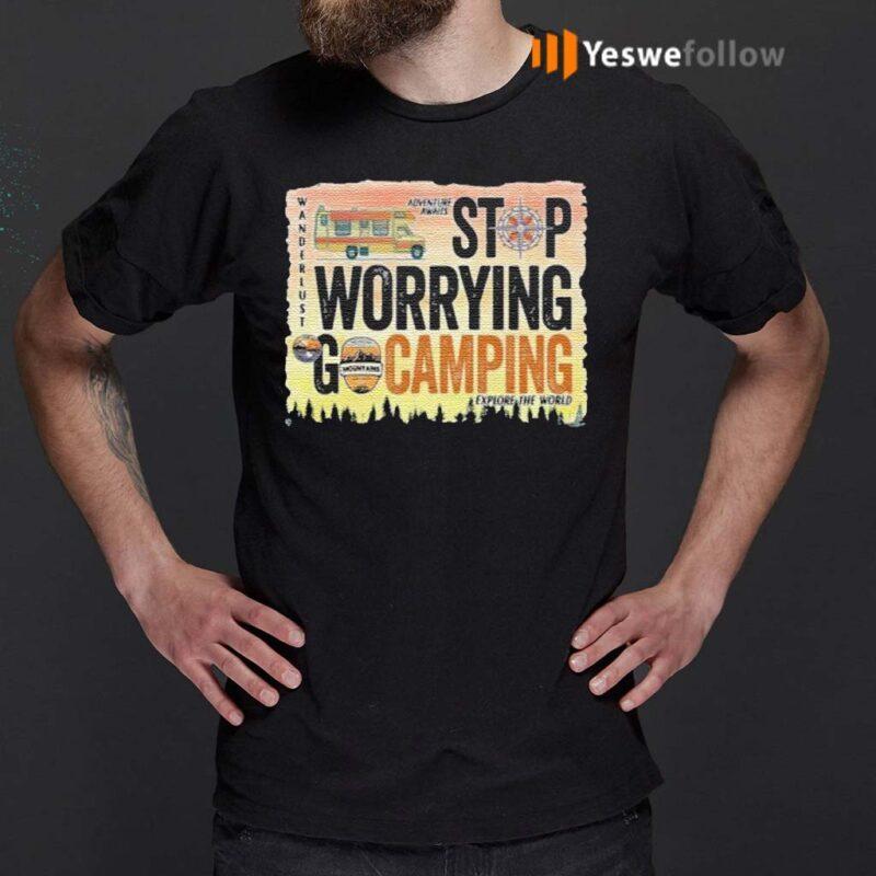 Stop-Warrying-Go-Camping-shirt