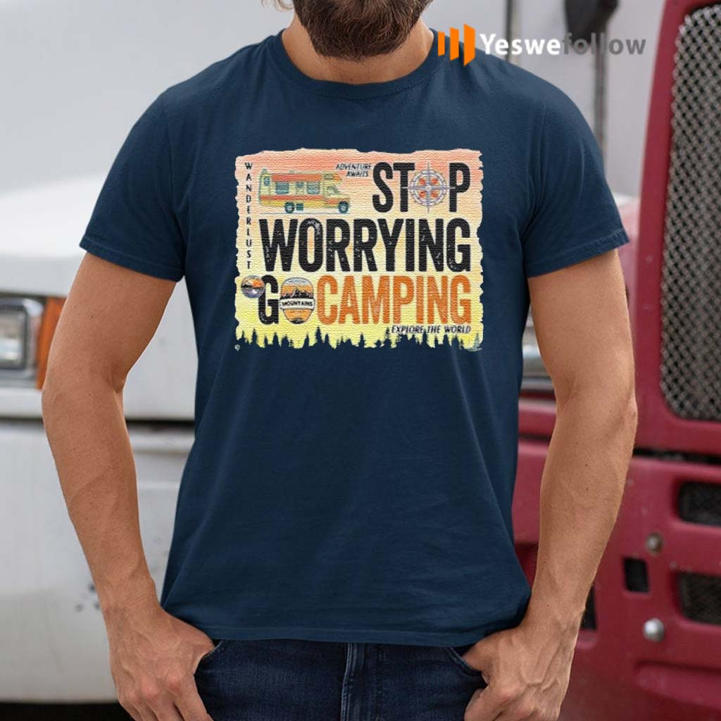Stop-Warrying-Go-Camping-shirts