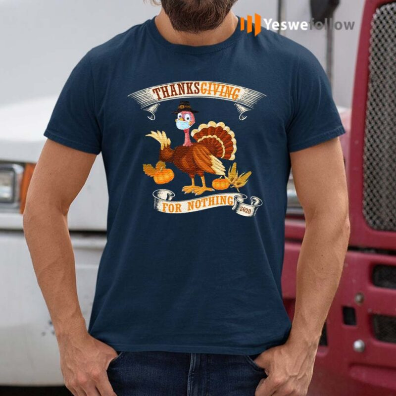 Thanksgiving-For-Nothing-2020-T-Shirt