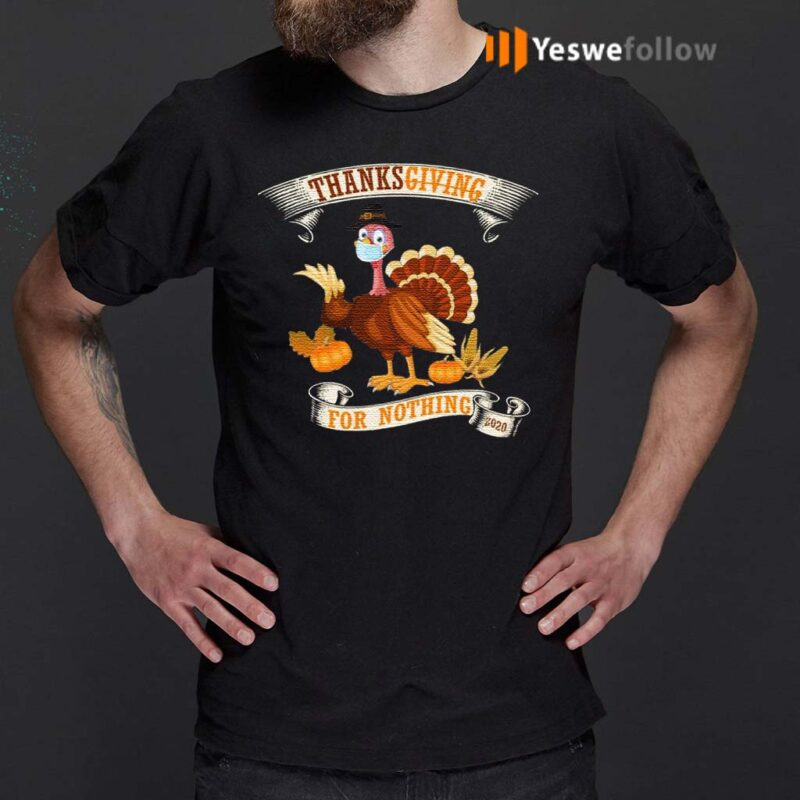 Thanksgiving-For-Nothing-2020-T-Shirts