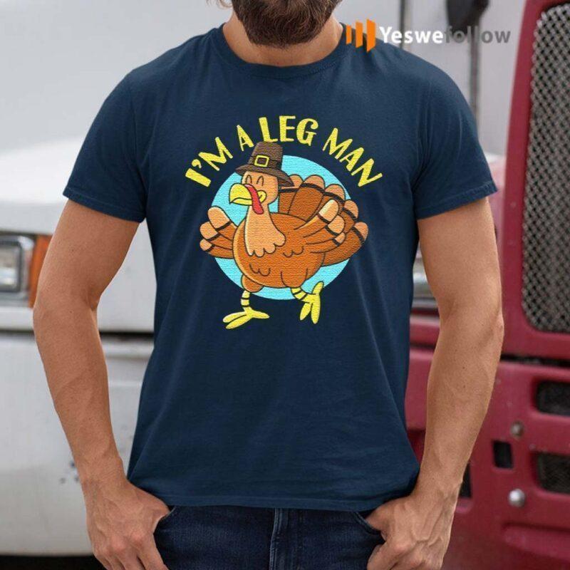 Thanksgiving-I'm-A-Leg-Man-Turkey-Tee-Shirt
