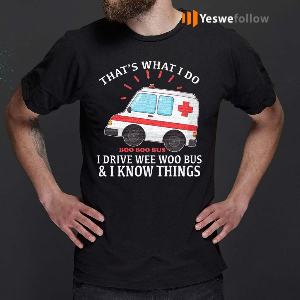 That's-What-I-Do-I-Drive-Wee-Woo-Bus-T-Shirt