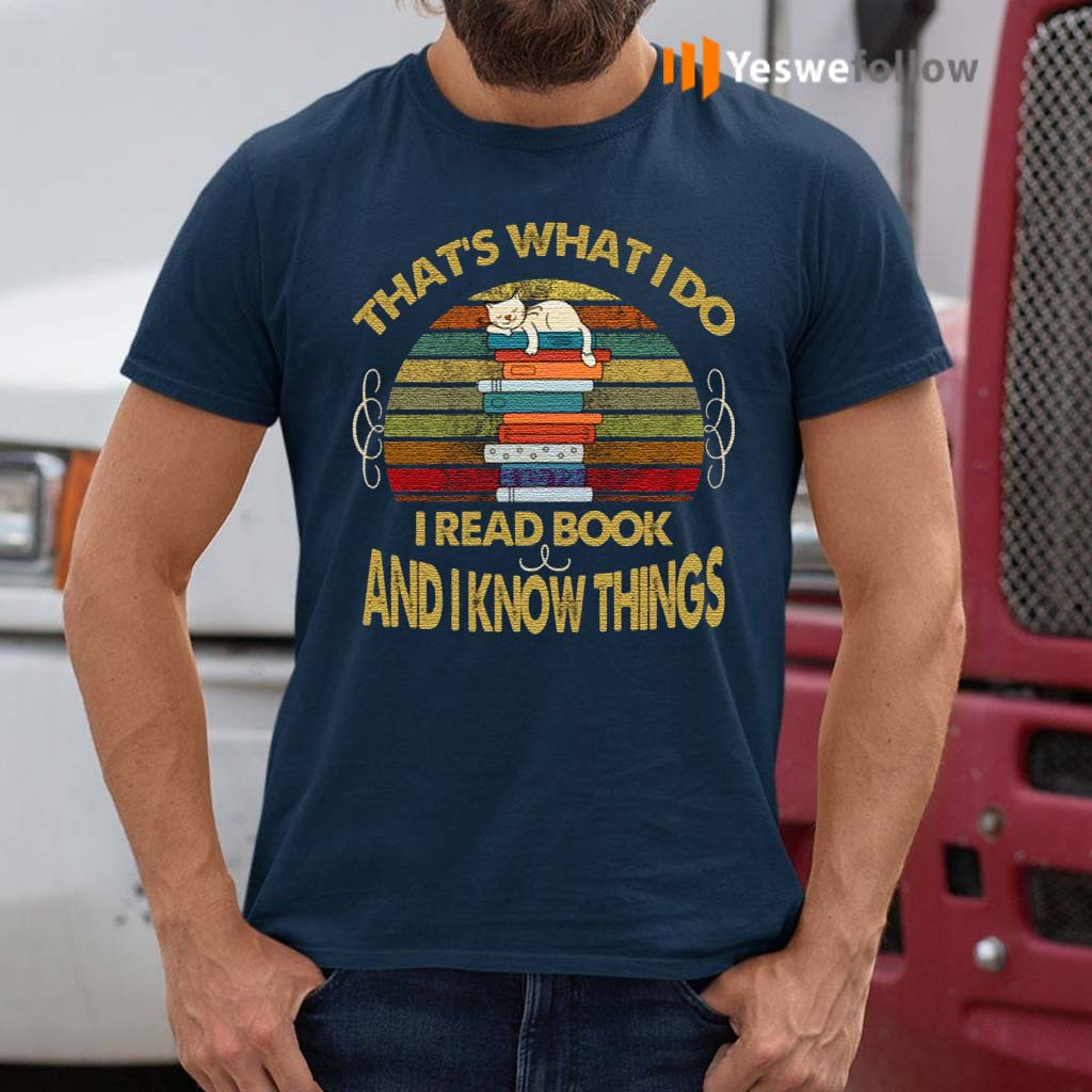 That's-What-I-Do-I-Read-Books-And-I-Know-Thing-T-Shirt