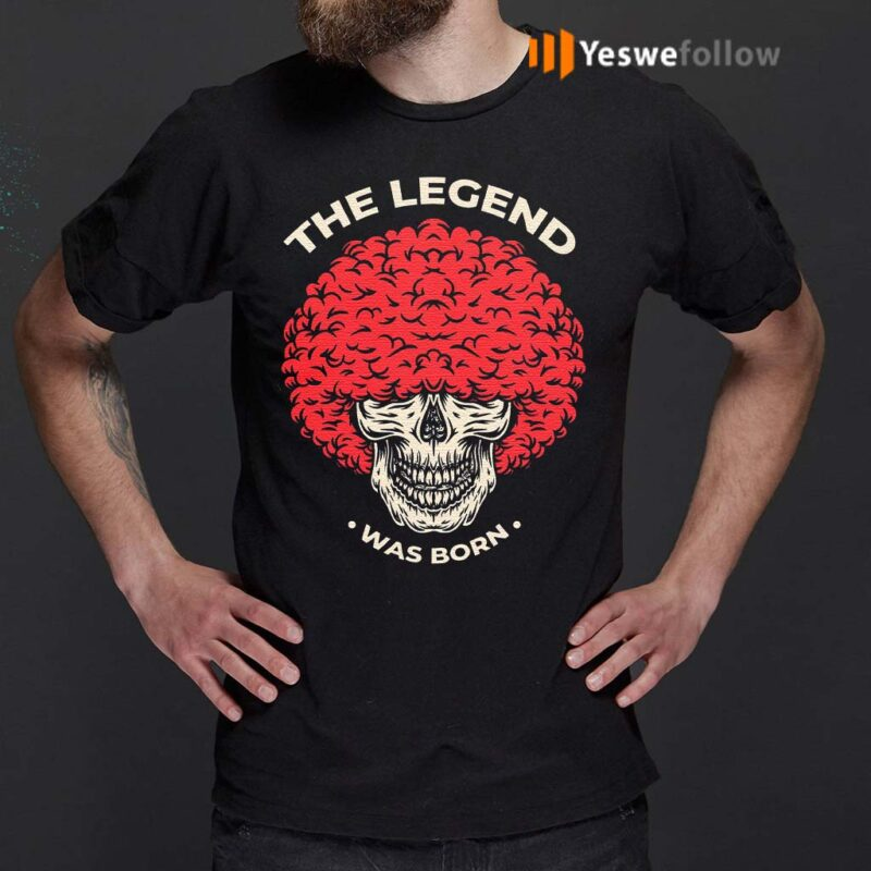 The-Legend-Was-Born-TShirt