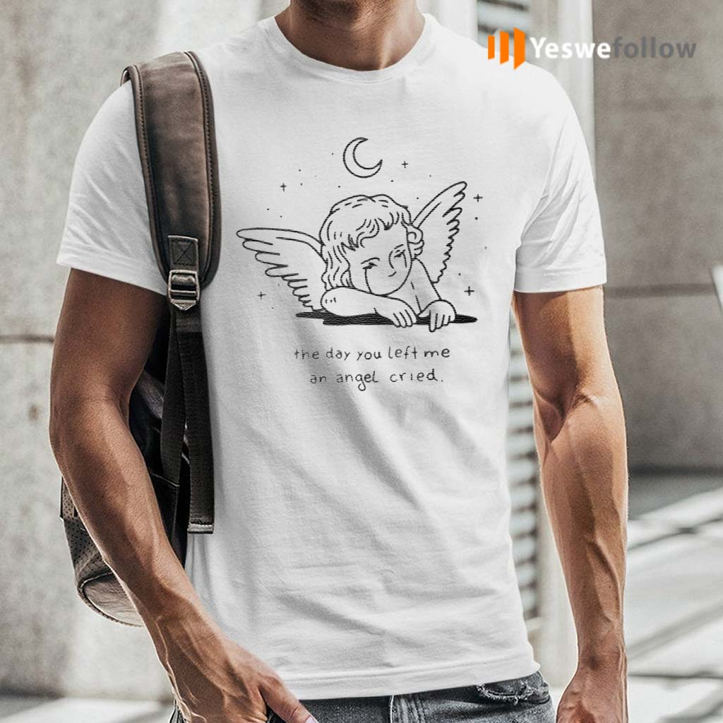 The-day-you-left-me-an-angel-cried-t-shirt