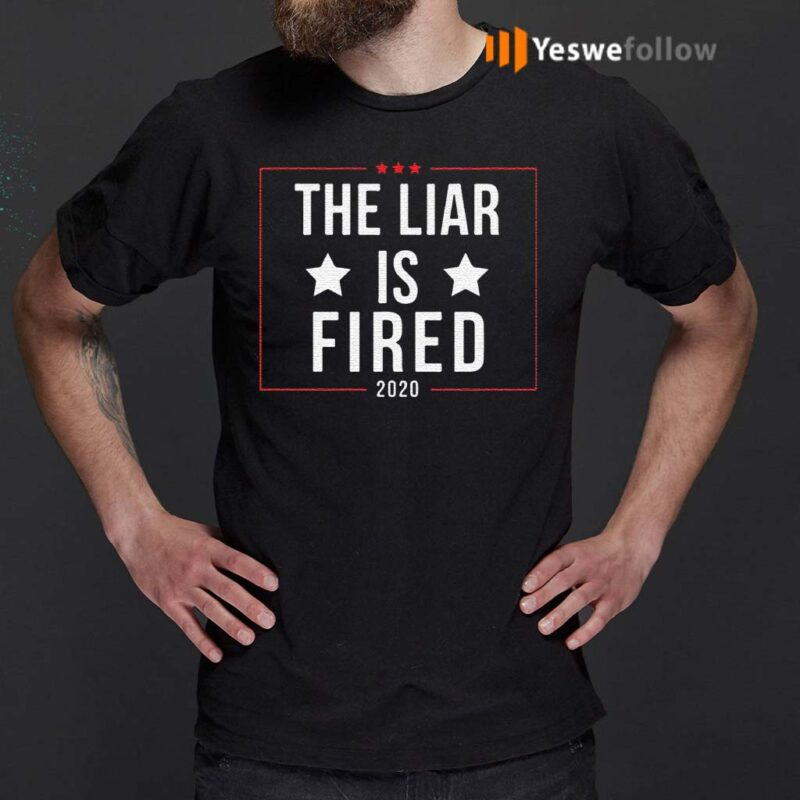 The-liar-is-fired-2020-shirt