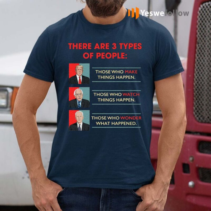 There-Are-3-Types-of-Peoples-Donald-Trump-Vs-Joe-Biden-Funny-Bernie-Sanders-Election-2020-T-Shirts