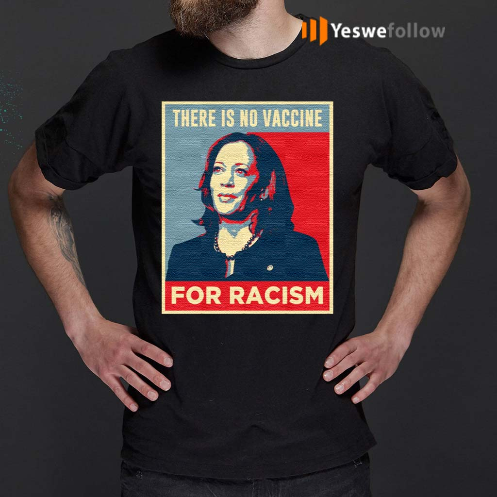 There-Is-No-Vaccine-For-Racism-T-Shirt
