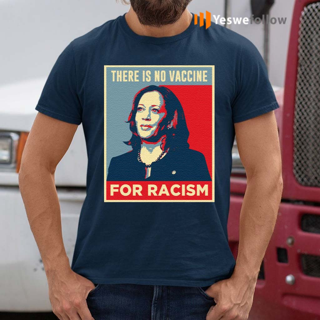 There-Is-No-Vaccine-For-Racism-T-Shirts