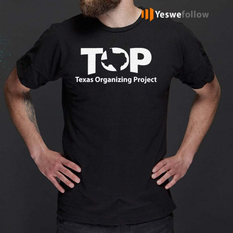 Top-Texas-Organizing-Project-Shirts