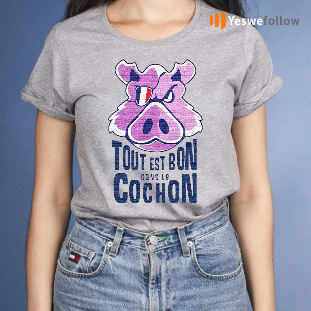 Tout-Est-Bon-Dans-Le-Cochon-Shirts