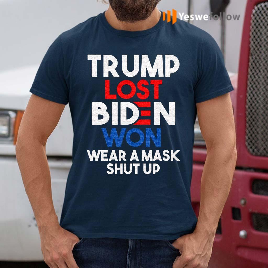 Trump-Lost-Biden-Won-Wear-a-Mask-Shut-Up-Trump-Anti-Trump-Biden-Harris-2020-T-Shirt