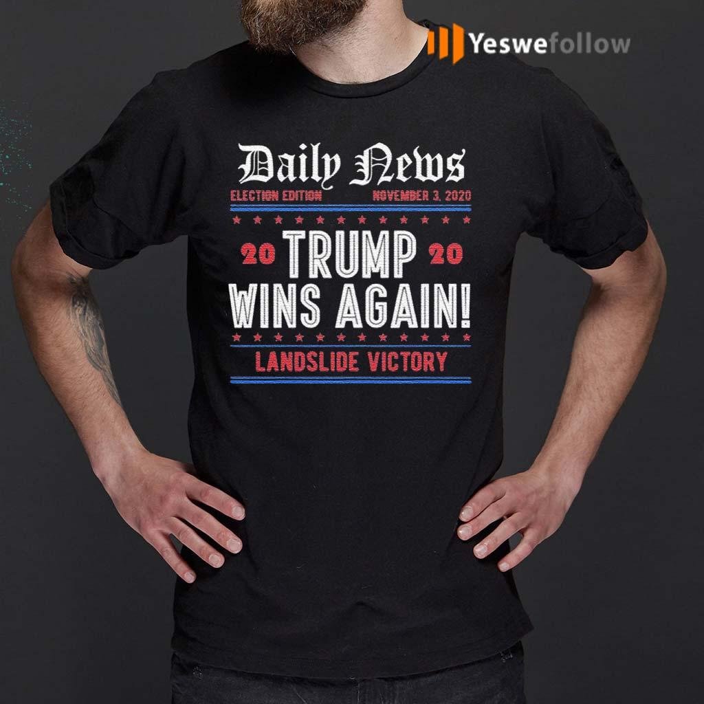 Trump-Wins-Again-Daily-News-Nov-3rd-Election-Day-Trump-2020-Anti-Biden-T-Shirts