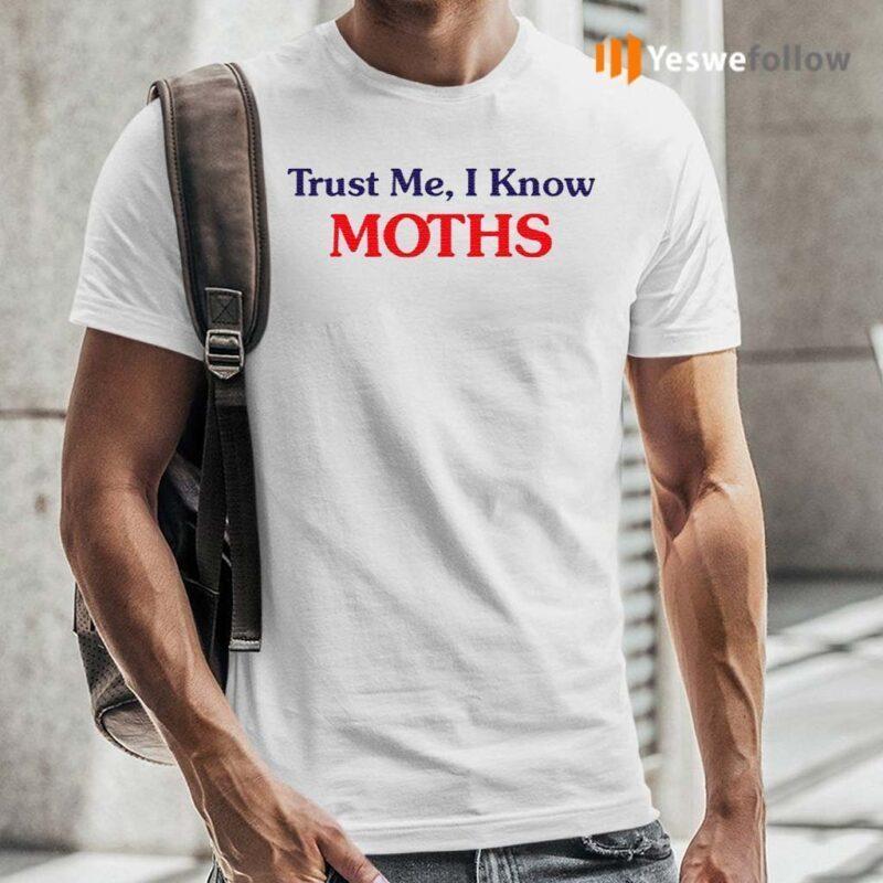 Trust-Me-I-Know-Moths-T-Shirts