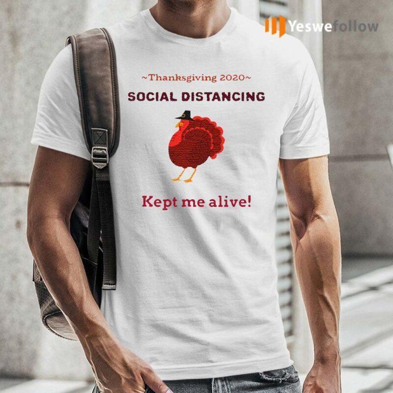 Turkey-thanksgiving-2020-social-distancing-kept-me-alive-shirt