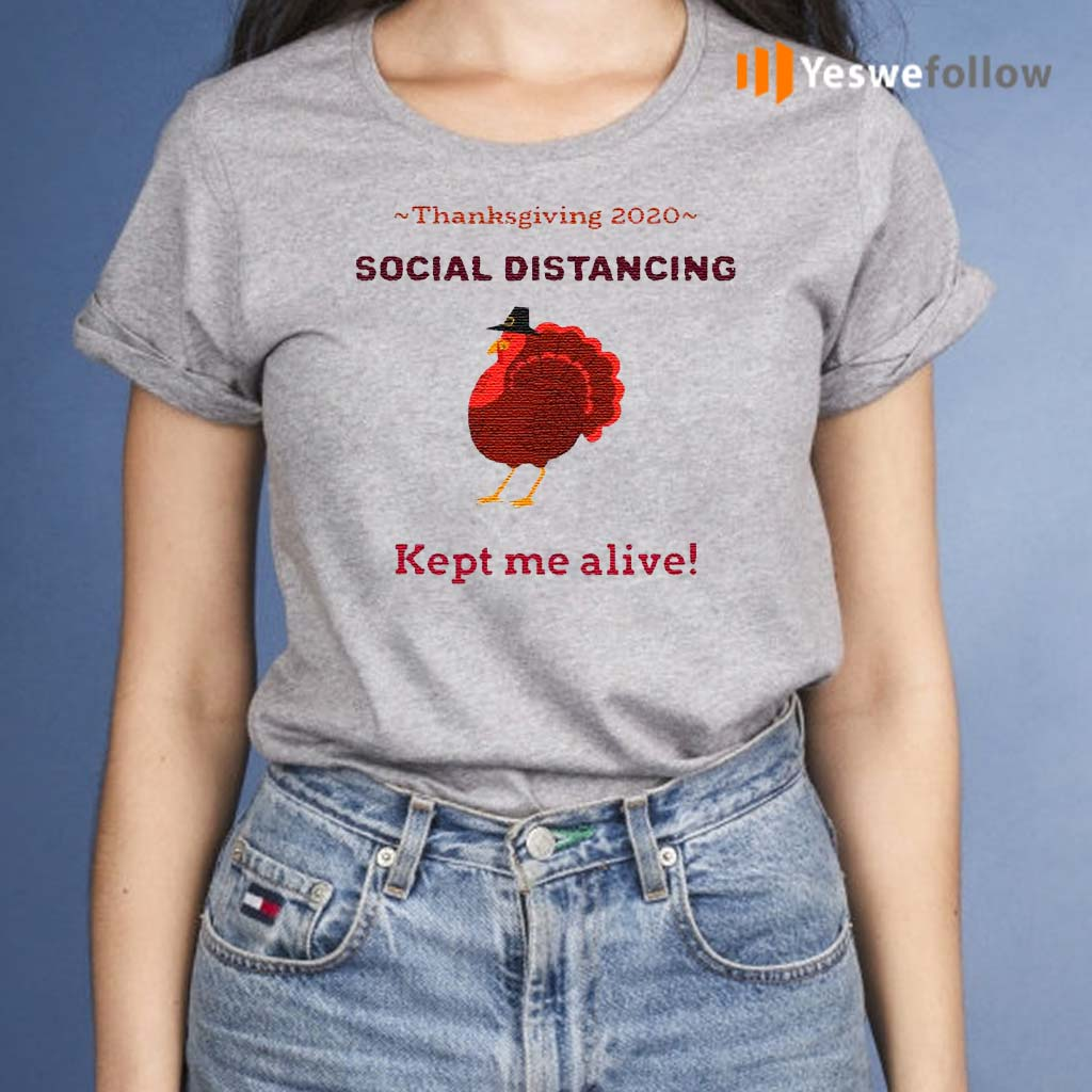 Turkey-thanksgiving-2020-social-distancing-kept-me-alive-shirts