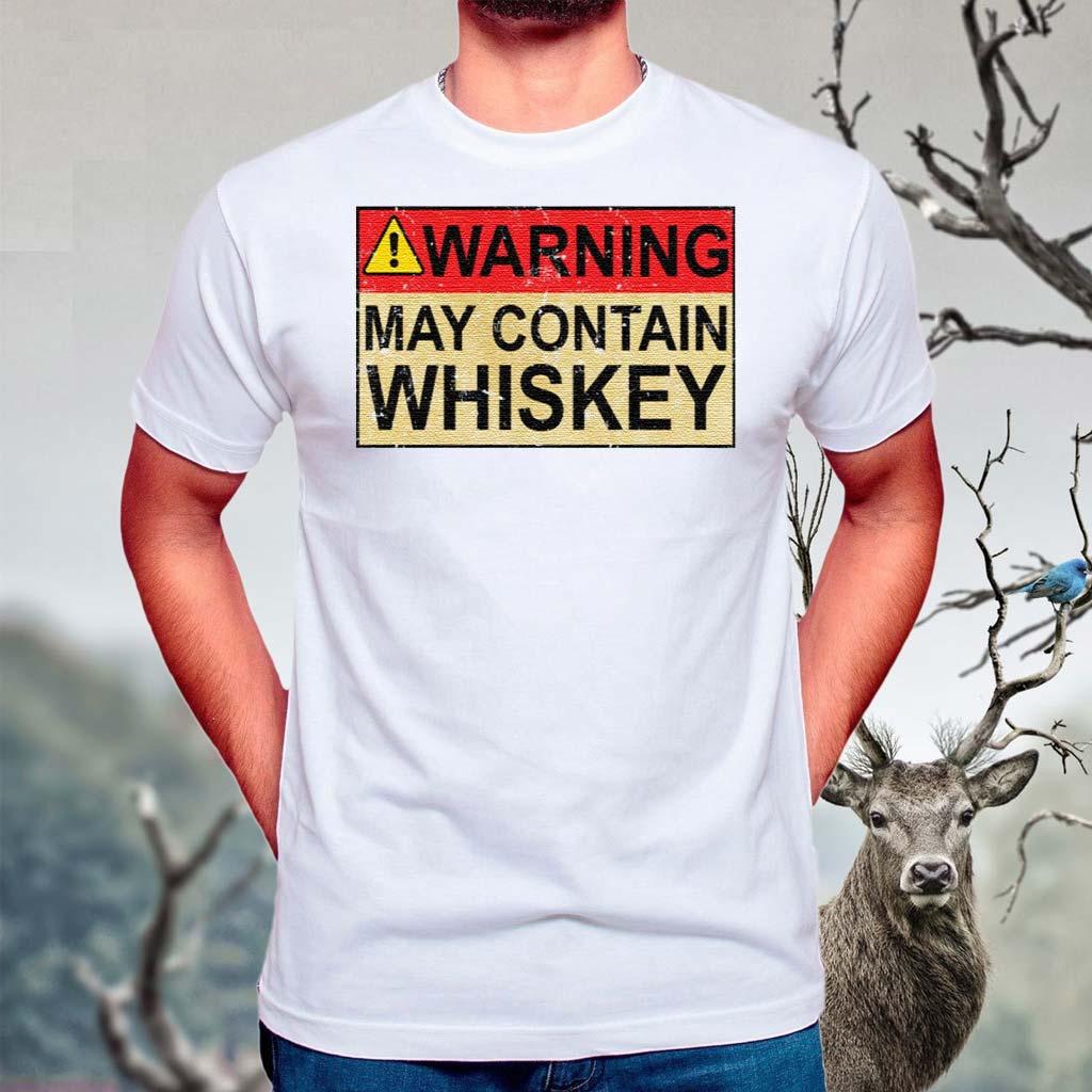 Warning-May-Contain-Whiskey-shirt