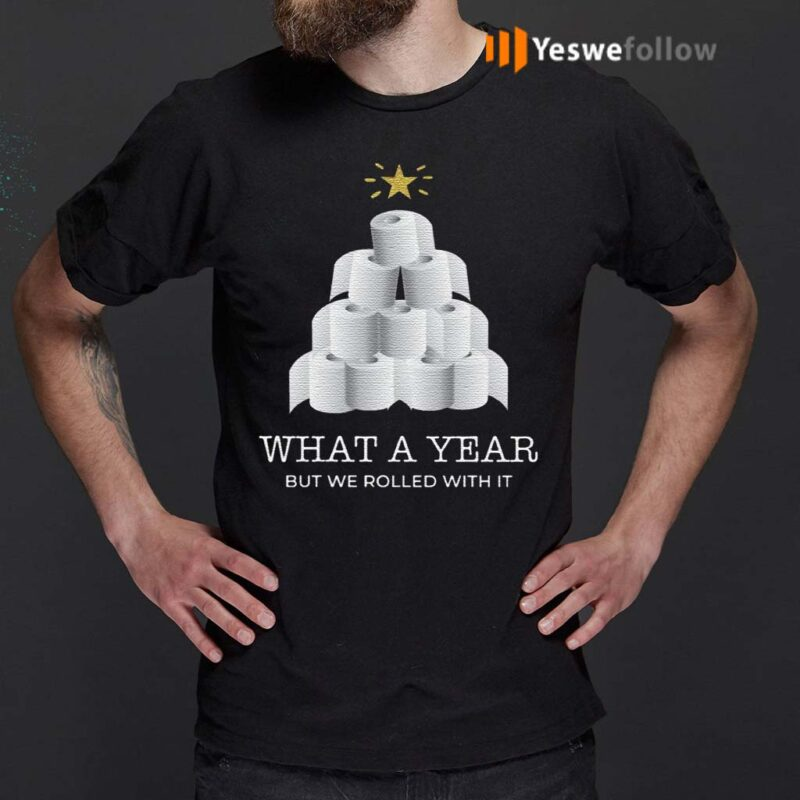What-A-Year-But-We-Rolled-With-It-Toilet-Paper-Christmas-TShirt