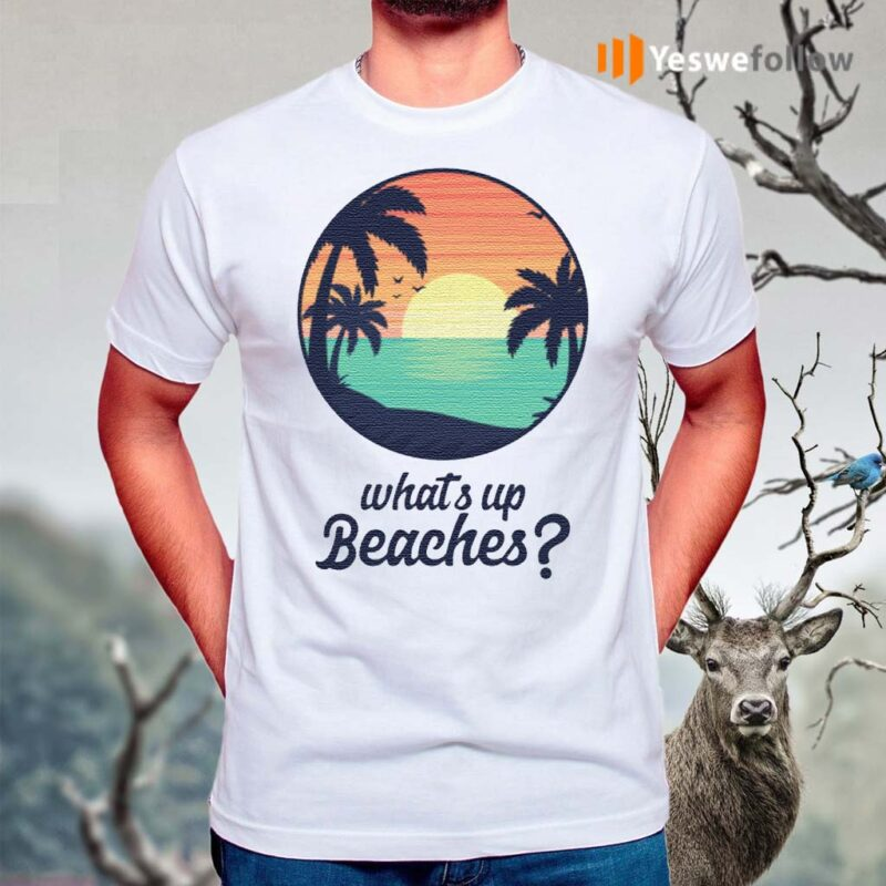What's-Up-Beaches-Brooklyn-99-T-Shirts