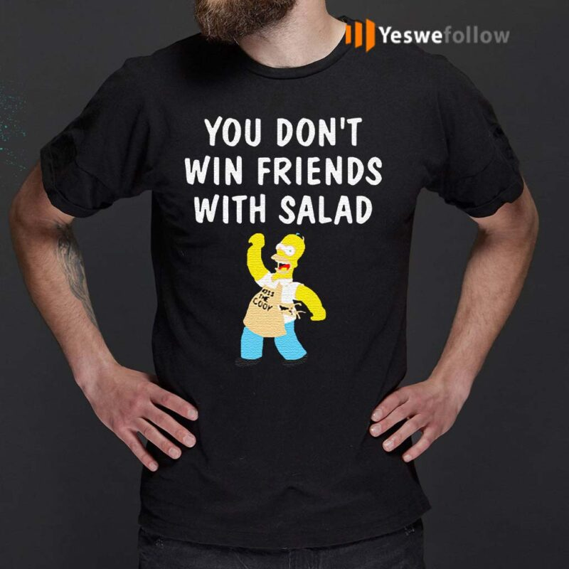 You-Don't-Win-Friends-With-Salad-T-Shirt