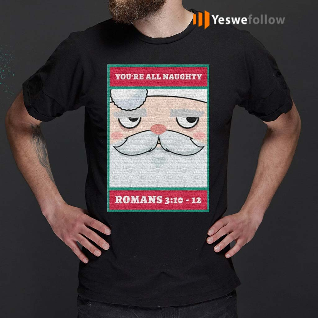 You're-all-naughty-romans-3-10-12-Christmas-T-Shirt