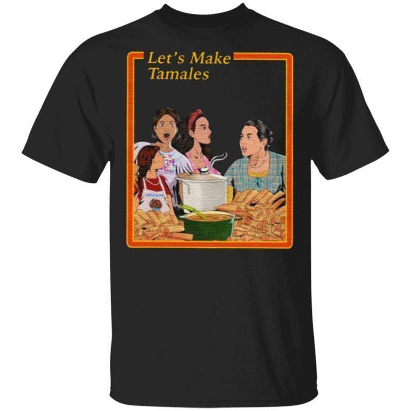 Let's Make Tamales Shirt