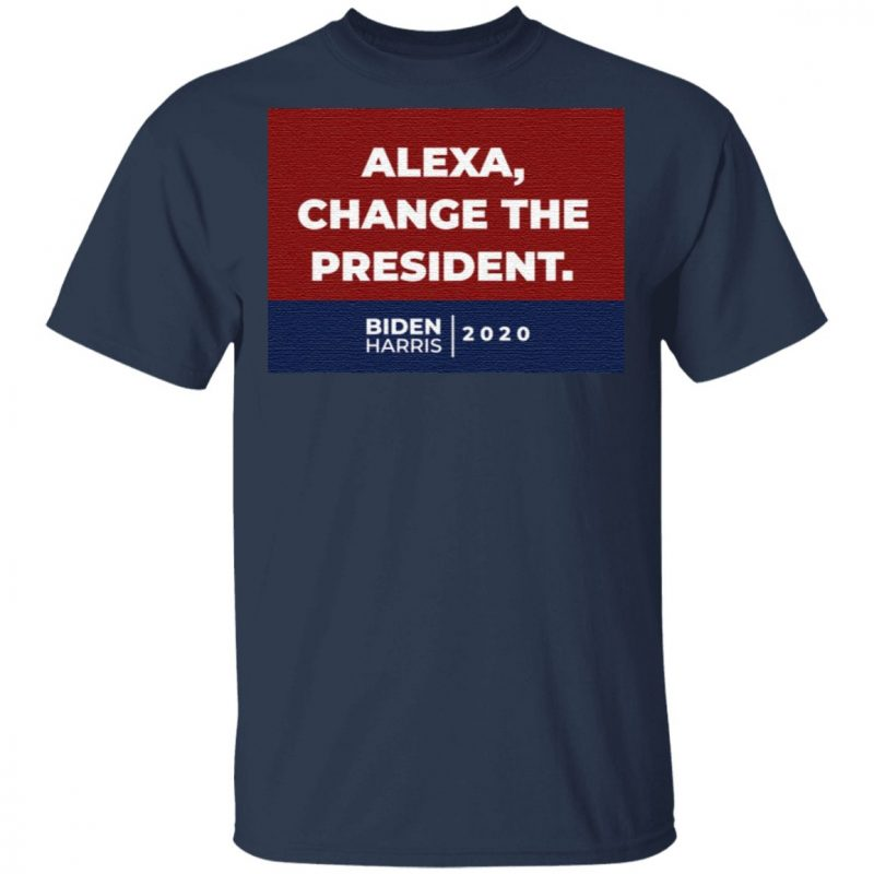 Alexa Change The President Biden Harris 2020 T Shirt