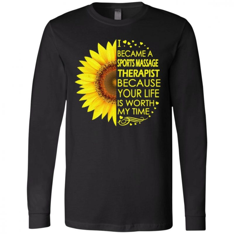 I Became Sports Massage Therapist Because Your Life Is Worth My Time TShirt
