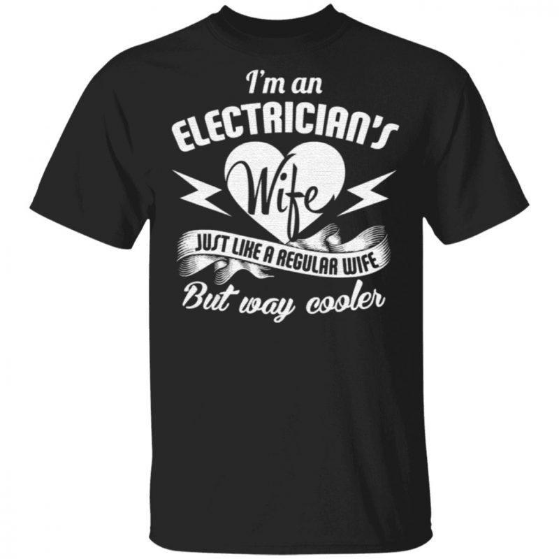 I Am An Electrician's Wife T Shirt