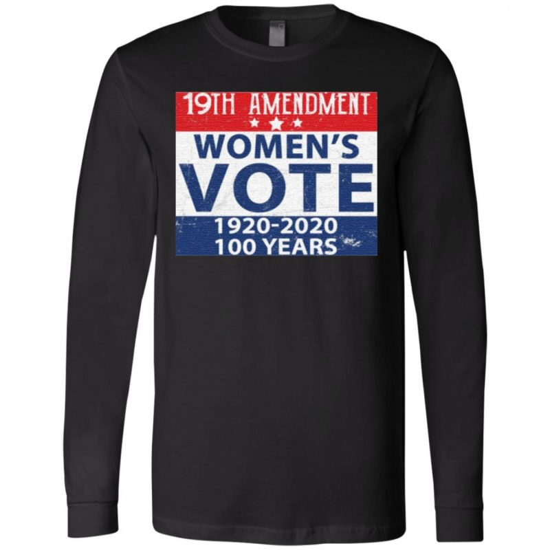 19th Amendment Women's Vote 1920 2020 100 Years TShirt