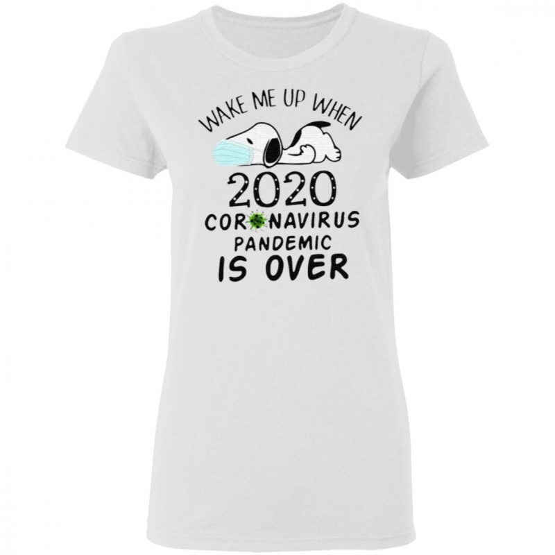 Snoopy Face Mask Wake Me Up When 2020 Coronavirus Pandemic Is Over T Shirt
