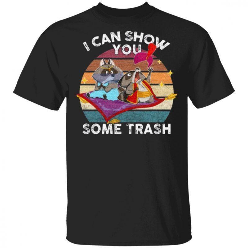 I Can Show You Some Trash T Shirt