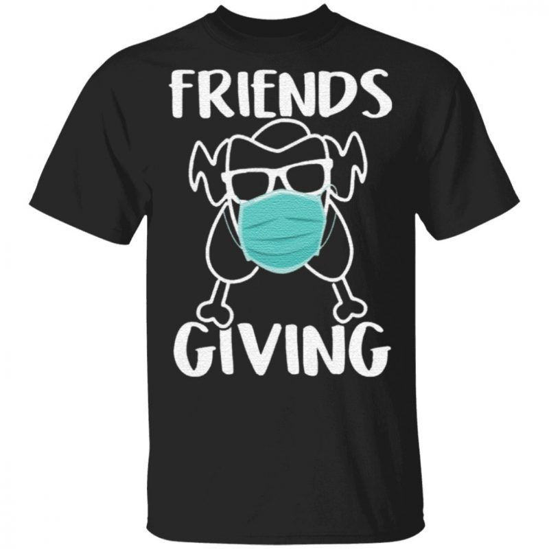 Friendsgiving Turkey Wearing Face Mask Funny Quarantined Thanksgiving 2020 T-Shirt