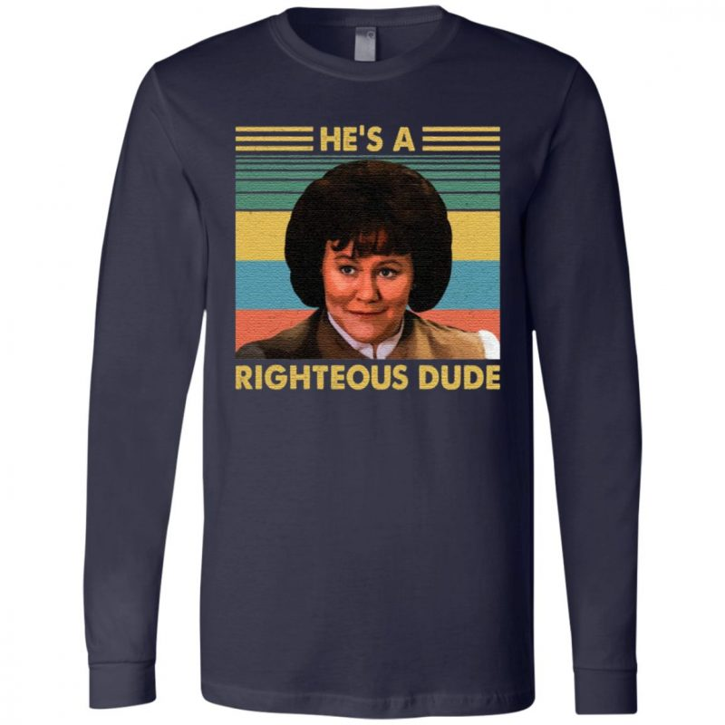 He's A Righteous Dude T-Shirt