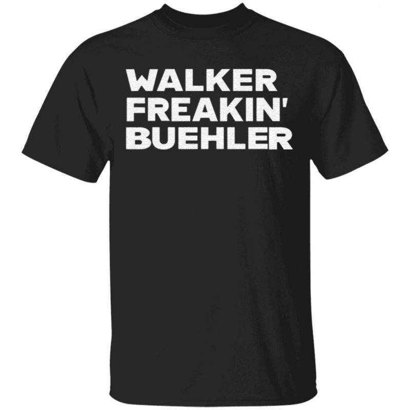 Walker Freaking Buehler T Shirt