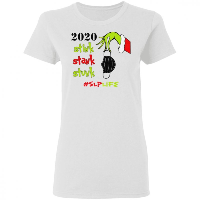 Stink Stank Stunk Grinch Christmas 2020 Speech Language Pathologist – SLP T-Shirt