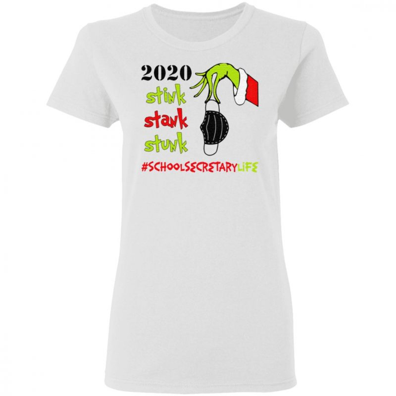Stink Stank Stunk Grinch Christmas 2020 School Secretary Life T-Shirt