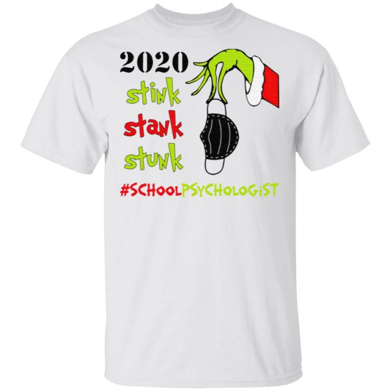 Stink Stank Stunk Grinch Christmas 2020 School Psychologist T-Shirt