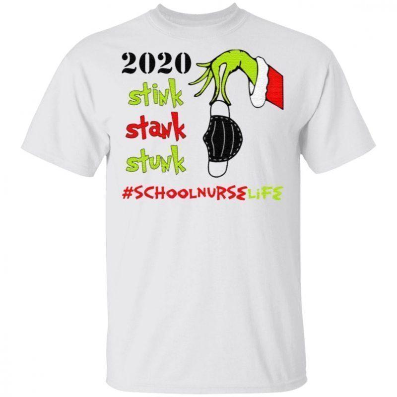 Stink Stank Stunk Grinch Christmas 2020 School Nurse Life T-Shirt