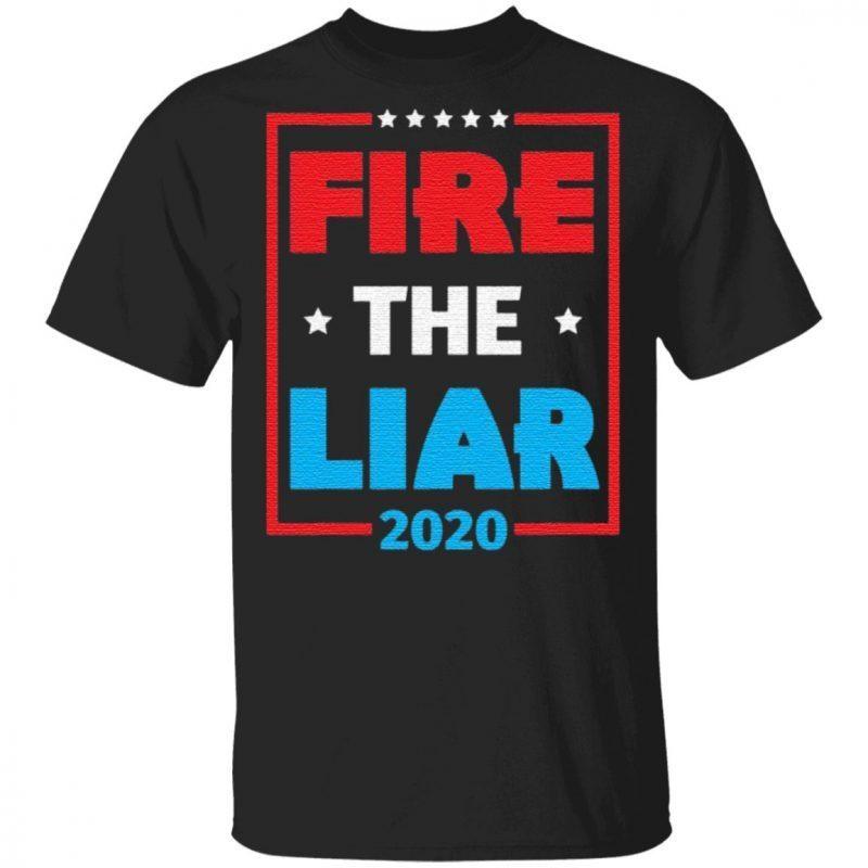 Fire The Liar 2020 Anti Trump T-Shirt