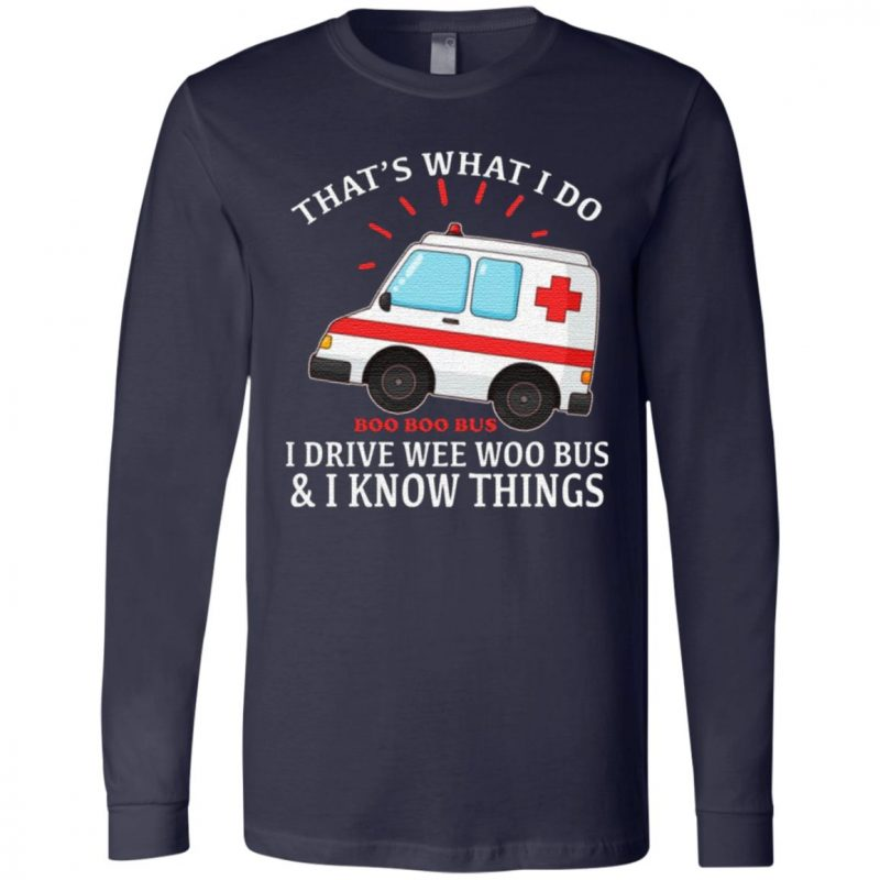 That's What I Do I Drive Wee Woo Bus T-Shirt