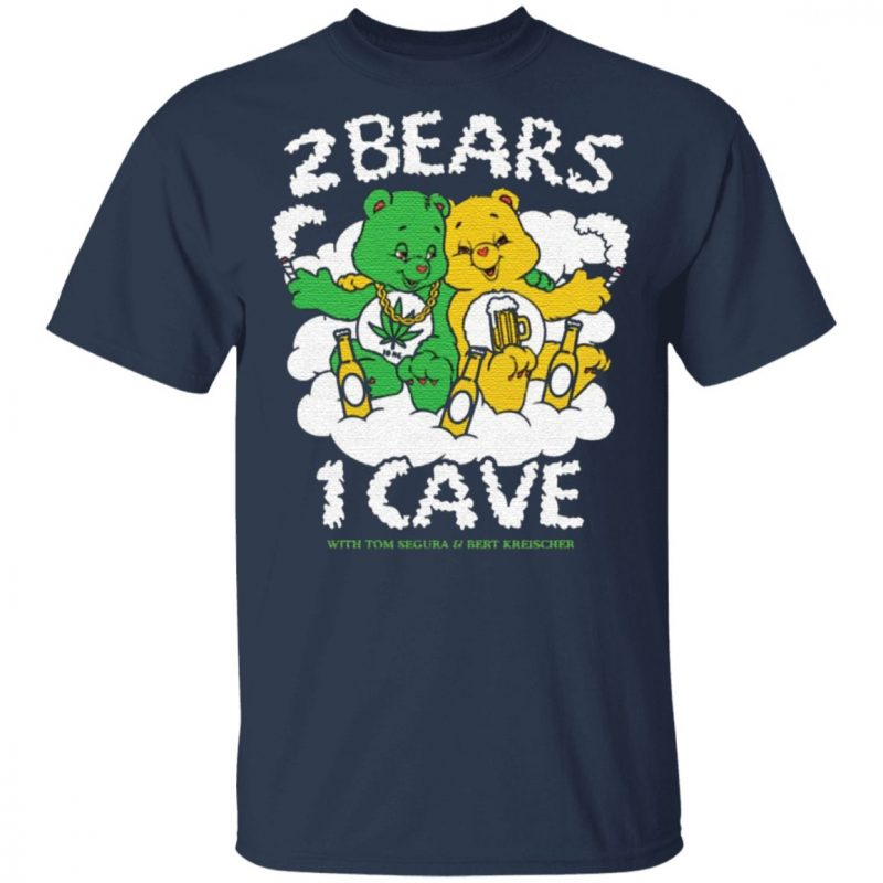 2 Bears 1 Cave With Tom Segura and Bert Kreischer Beer and Weed t shirt