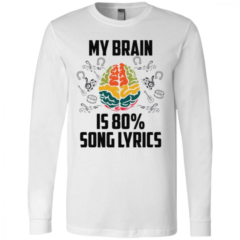My Brain Is 80 Percent Song Lyrics t shirt
